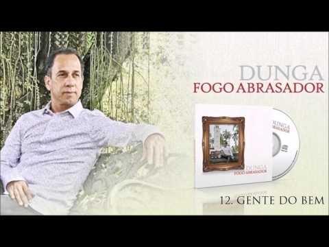 Dunga (CD Fogo Abrasador) 12. Gente do Bem ヅ