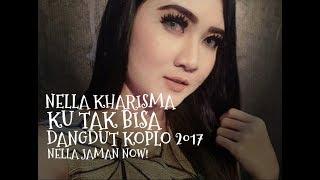 Nella Kharisma - Ku Tak Bisa (Dangdut Koplo 2017)