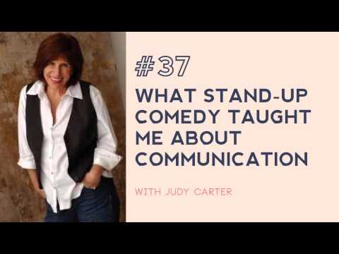#37: What stand-up comedy taught me about communication  - with Judy Carter