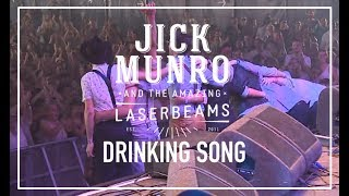 Jick Munro & The Amazing Laserbeams - Drinking Song