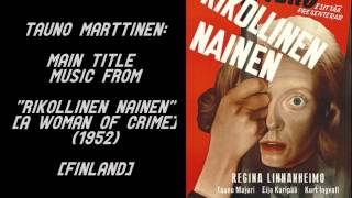 "Tauno Marttinen: Main Title music from ""Rikollinen nainen"" (1952)"