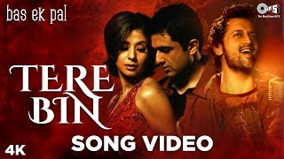 Tere Bin Song Video - Bas Ek Pal | Featuring Atif Aslam | Juhi, Urmila, Jimmy, Sanjay
