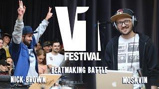 V1 FESTIVAL 2019  BEATMAKER BATTLE FINAL / NICK BROWN VS. MOSKVIN