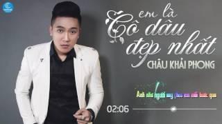 Em Là Cô Dâu Đẹp Nhất - Châu Khải Phong [Audio Official]