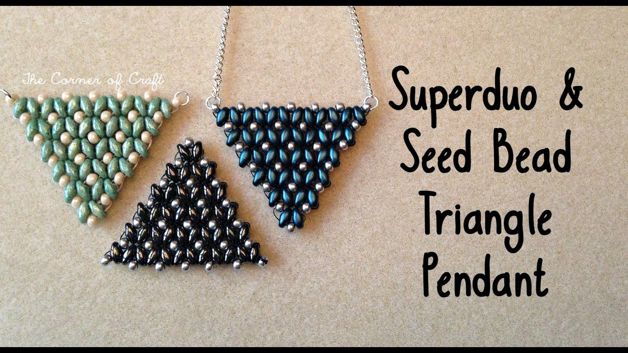 Super duo and seed bead triangle pendant bead weaving the super duo and seed bead triangle pendant bead weaving the corner of craft youtube aloadofball Image collections