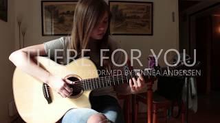 There For You - Martin Garrix & Troye Sivan - Linnea Andersen[Fingerstyle Guitar]