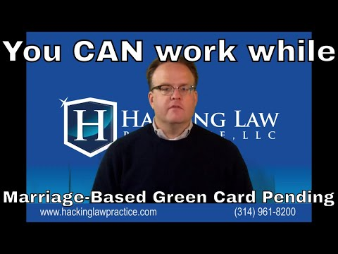 You Can Work While Your Marriage-Based Green Card Application is Pending