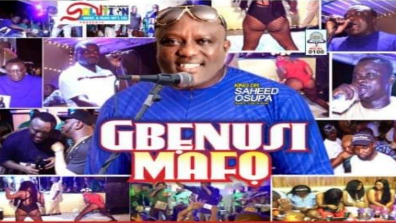 Download GBENUSI MAFO - SAHEED OSUPA LATEST HOT SHOW