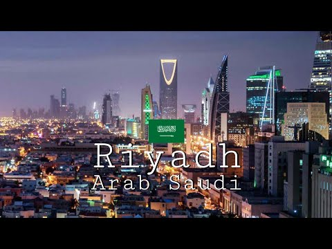 Riyadh City , Ibu Kota Arab Saudi ( Kingdom of Saudi Arabia