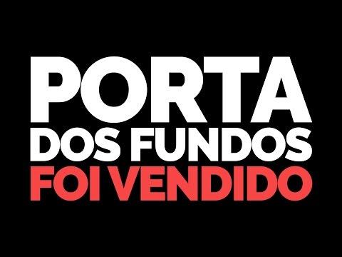 PORTA DOS FUNDOS FOI VENDIDO