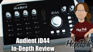 Audient iD44 - In Depth Review - The best desktop interface to date?