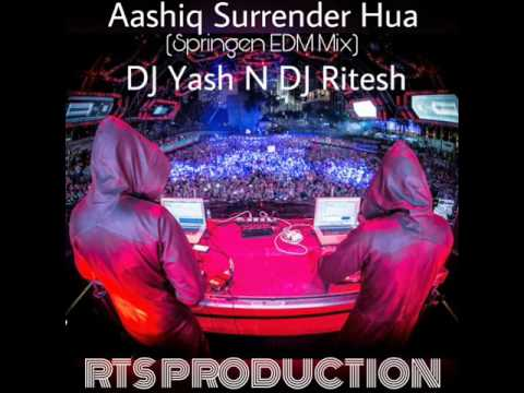 Aashiq Surrender Hua (Springen Edm Mix) DJ Yash N DJ Ritesh_#RTS PRODUCTION