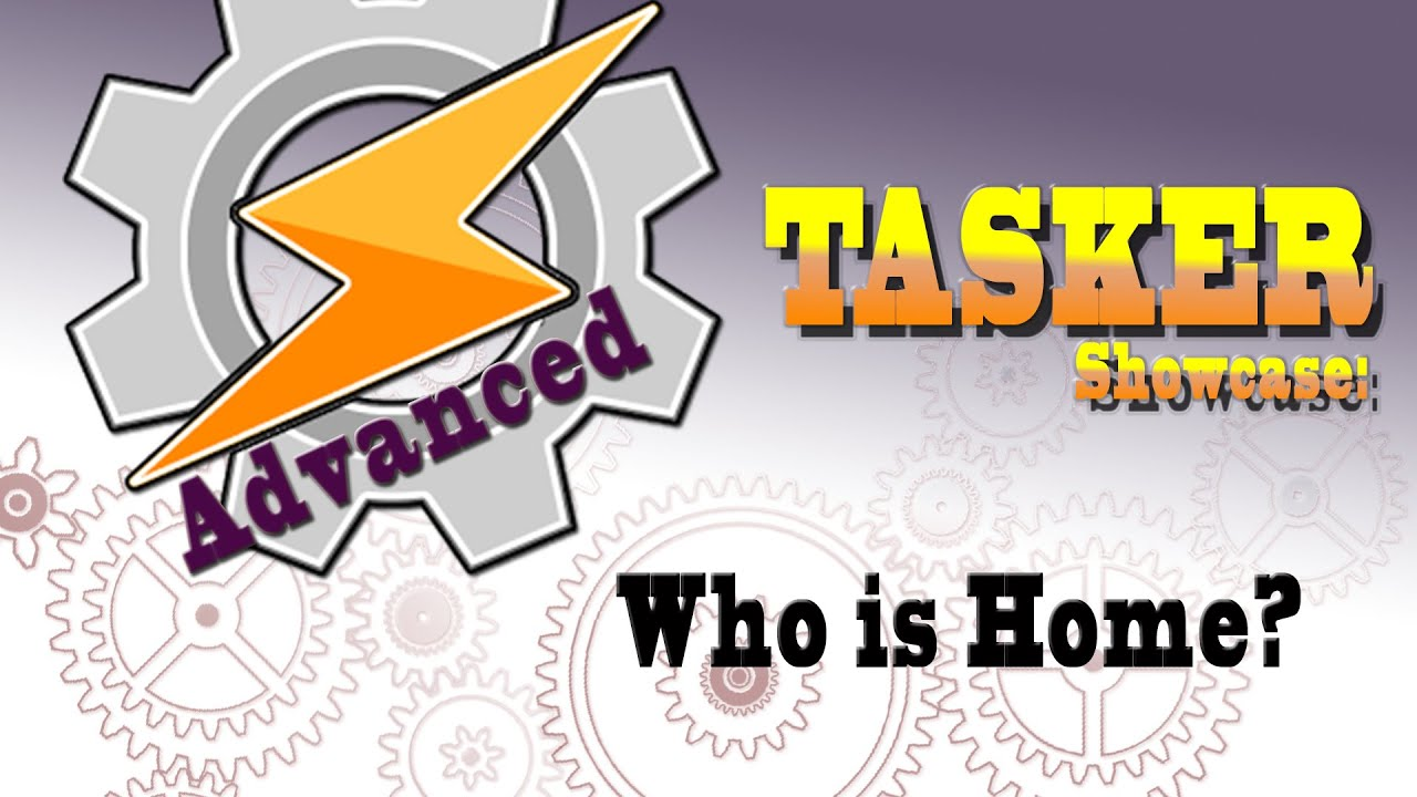Advanced Tasker Showcase Series: Who is home? (WiFi snooping)