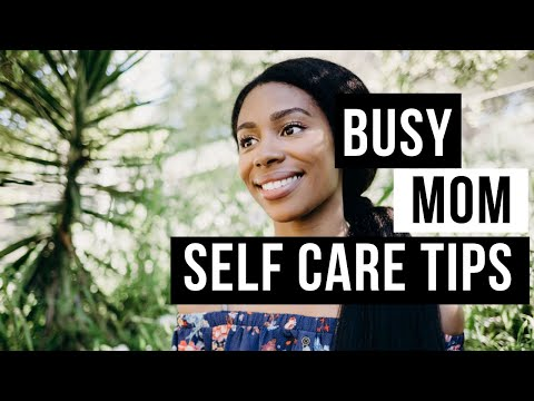 Self Care for Busy Moms: Tips for Success