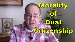Dual Citizenship Is it legal and moral