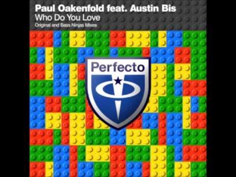 Paul Oakenfold feat. Austin Bis - Who Do You Love (Original Mix) mp3