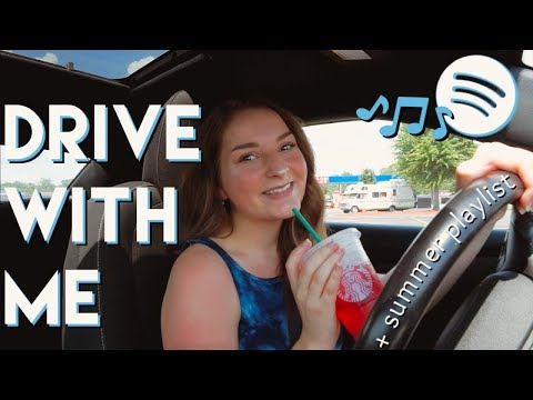 Drive W/ Me + Summer Playlist 2019