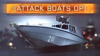 ► BF4 ATTACK BOATS ARE OP! | Battlefield 4: Naval Strike