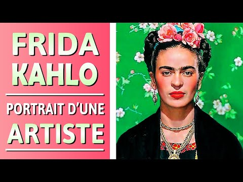 Frida KAHLO | Portrait D'une ARTISTE - Documentaire COMPLET En Français (Art, Peinture)
