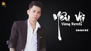 Yêu Vội Vàng Remix - Lê Bảo Bình ft. VA Dj