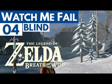 "Watch Me Fail | The Legend of Zelda: Breath of the Wild (BLIND) | 4 | ""Winter"""