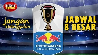 Download Video Catat | Jadwal Lengkap 8 Besar Piala Indonesia MP3 3GP MP4