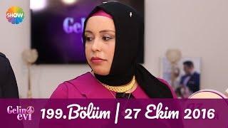 Gelin Evi 199.Bölüm | 27 Ekim 2016