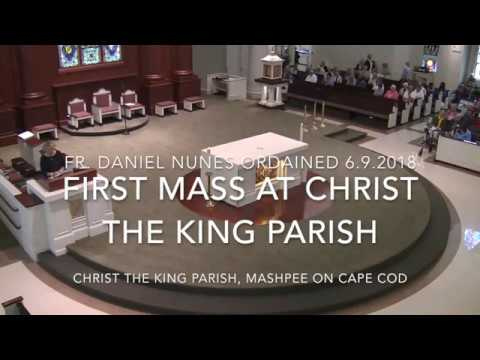 Fr  Daniel Nunes ~ First Mass at Christ the King Parish