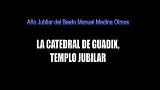 La catedral de Guadix, templo jubilar