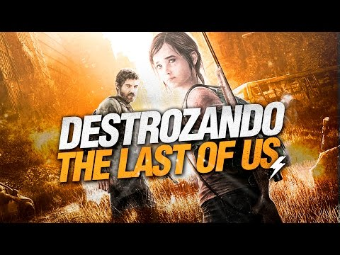 DESTROZANDO The Last of Us [Crítica]