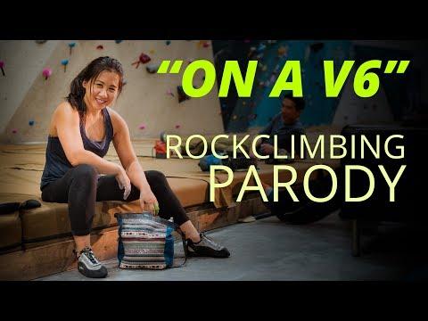 ON A V6 Rock Climbing Parody