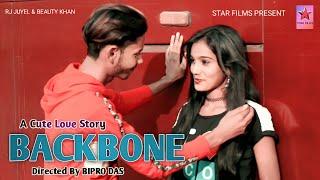  BACKBONE  HARRDY SANDHU Romantic Love story Bipro Das STAR FILMS Present Juyel Shaikh Beauty Khan 