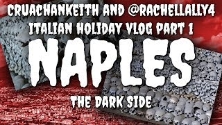 Naples Holiday Vlog with Cruachankeith and @rachellally4 (Italy Holiday Part 1)