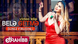 Deniz - Bele Getme  (Official Video) Klip 2019