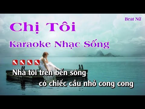 Chị Tôi Karaoke Nhạc Sống - Karaoke Chi Toi Beat Nu