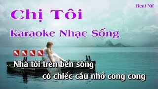 Download Chị Tôi Karaoke Nhạc Sống - Karaoke Chi Toi Beat Nu