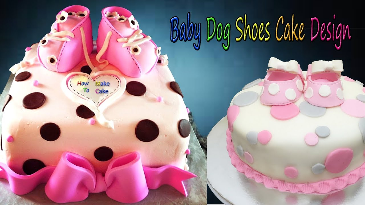 How To Make Baby Dog Shoe Cake Design Gummy Barbie Doll Cake For