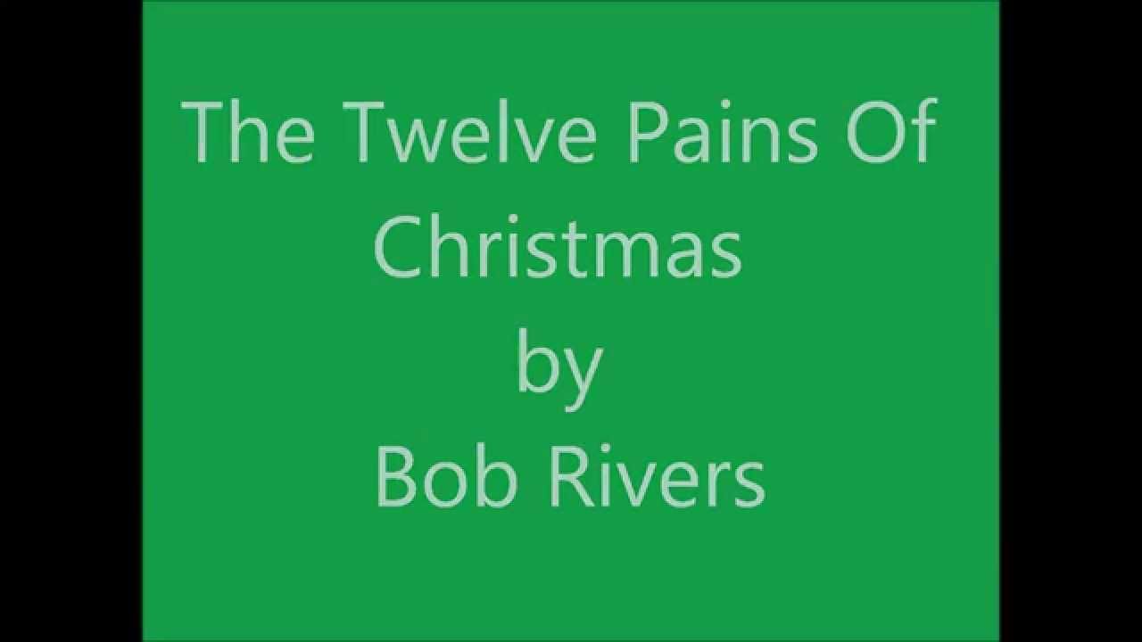 The Twelve Pains Of Christmas.The 12 Pains Of Christmas By Bob Rivers