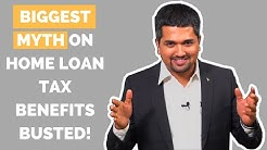 Biggest Home Loan Tax Benefits Myth Busted!
