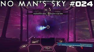 NO MAN'S SKY | Schwarzes Loch | #024 | ★ LIVE LET'S PLAY ★ [Deutsch / German]