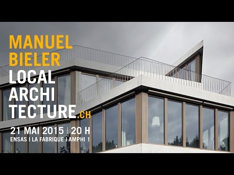 Conférence de Manuel Bieler, Architecte - Suisse