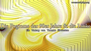 Die Pogrome der 90er Jahre & die Linke Thomas Ebermann