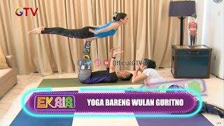 Serunya Yoga Bareng Wulan Guritno | EKSIS | EPS 42 (2/3)