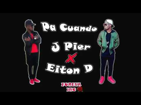 Pa' Cuando  J Pier  ❌ Eiton D  Oficial Video Liryc