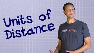 Math Antics - Units Of Distance