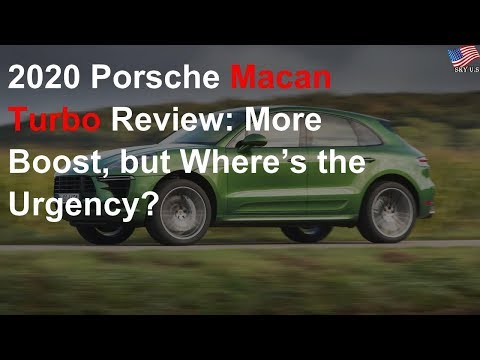 2020 Porsche Macan Turbo Review: More boost, but where's the urgency?