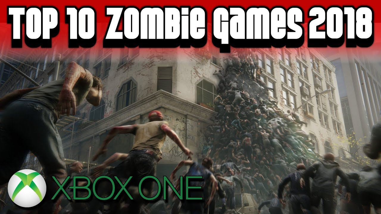 Top 10 Zombie Games On Xbox One 2018 Youtube