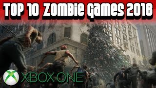 Top 10 Zombie Games on Xbox One 2018