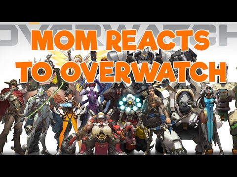 MY MOM REACTS TO THE OVERWATCH CHARACTERS!!!