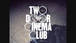 Repeat youtube video Two Door Cinema Club - Something Good Can Work.